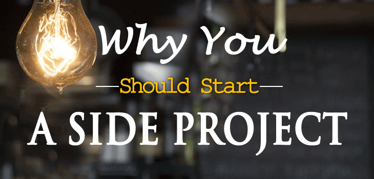 Why You Should Start a Side Project